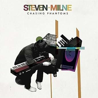 Steven Milne - Chasing Phantoms