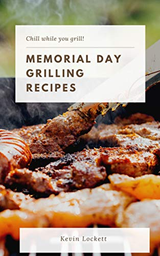 Memorial Day Grilling Recipes (English Edition)