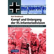 ZEITGESCHICHTE - Kampf und Untergang der 95. Infanteriedivision - Chronik einer Infanteriedivision von 1939-1945 in Frankreich und an der Ostfront - ... Verlag (Flechsig - Geschichte/Zeitgeschichte)