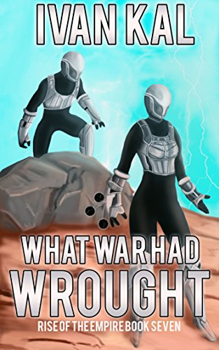 Book cover image for What War Had Wrought (Rise of the Empire Book 7)