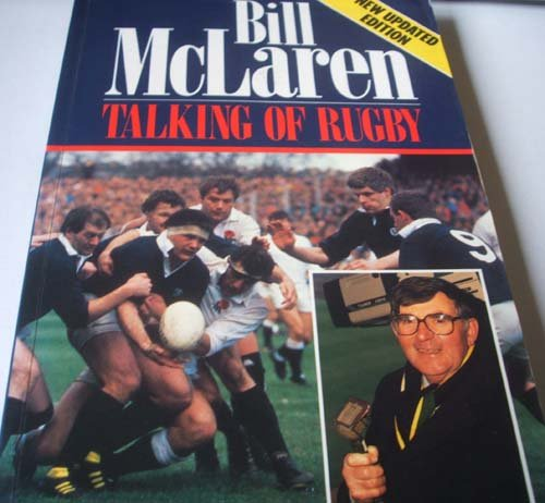 Talking of Rugby: An Autobiography por Bill McLaren