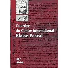Courrier du Centre international Blaise Pascal, N° 32, 2010 :