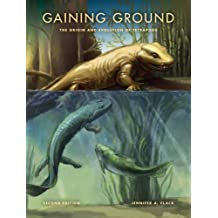 Gaining Ground: The Origin and Evolution of Tetrapods (Life of the Past)