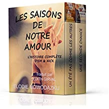 Les Saisons de Notre Amour: L'HISTOIRE COMPLÈTE D'EM ET NICK (French Edition)