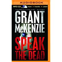 Speak the Dead by Grant McKenzie (2016-01-19)
