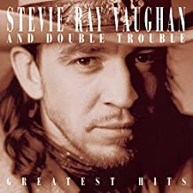 Greatest Hits of Stevie Ray Vaughan & Double Trouble