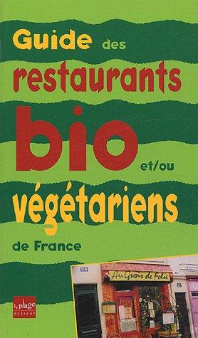 Guide des restaurants et des tables d'hôtes et/ou végétariens de France