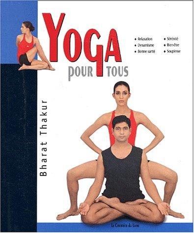 Yoga pour tous par Bharat Thakur
