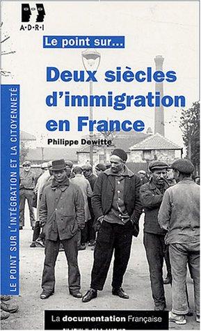 Deux siècles d'immigration en France