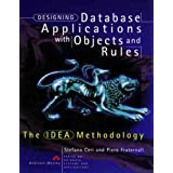 Designing Database Applications with Objects and Rules: The Idea Methodology (Series on Database Systems and Applications)