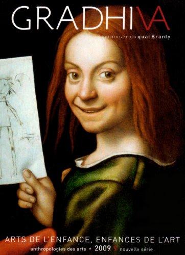 Gradhiva, N° 9/2009 : Arts de l'enfance, enfance de l'art par Daniel Fabre