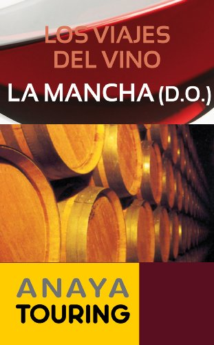 Los viajes del vino. La Mancha (Guías Touring)