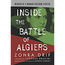Inside the Battle of Algiers: Memoir of a Woman Freedom Fighter