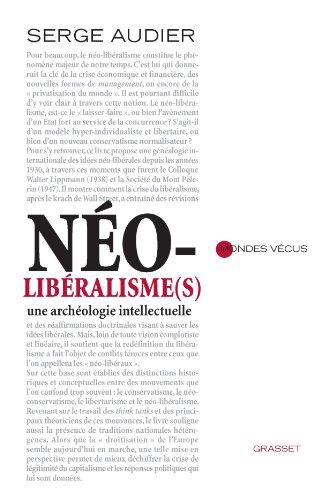 Néo-libéralisme(s): Une archéologie intellectuelle par Serge Audier