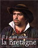 Telecharger Livres IL YA UN SIECLE LA BRETAGNE La vie quotidienne des Bretons (PDF,EPUB,MOBI) gratuits en Francaise