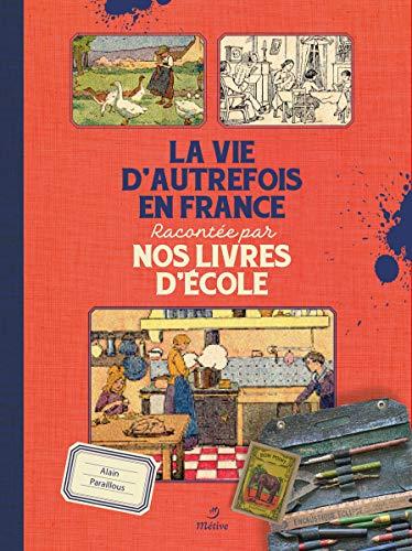 La vie d'autrefois en France racontée par nos livres d'école