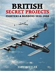British Secret Projects: Fighters and Bombers 1935-1950