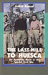 The Last Mile to Huesca: An Australian Nurse in the Spanish Civil War