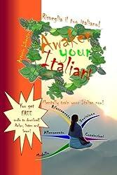 Risveglia il Tuo Italiano! Awaken Your Italian!: Mentally train your Italian now! (English and Italian Edition) by Antonio Libertino (2011-12-20)