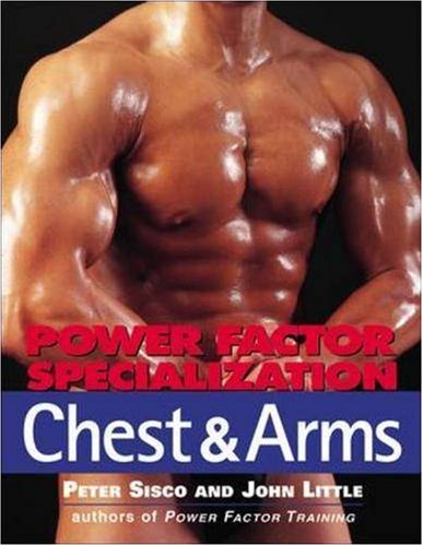 Power Factor Specialization: Chest and Arms por Peter Sisco