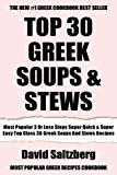 Most Popular 3 Or Less Steps Super Quick And Super Easy Top Class 30 Greek Soups And Stews Recipes (English Edition)