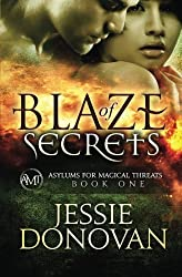 Blaze of Secrets (Asylums for Magical Threats) (Volume 1) by Jessie Donovan (2013-09-03)