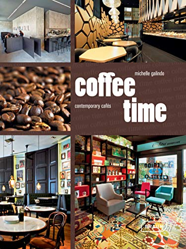 Coffee Time: Contemporary Cafés