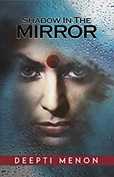 Shadow In The Mirror: A Thrilling Quest for Redemption by [Menon, Deepti]