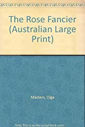 The Rose Fancier (Australian Large Print)