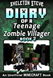Diary of a Teenage Minecraft Zombie Villager - Book 2 : Unofficial Minecraft Books for Kids, Teens, & Nerds - Adventure Fan Fiction Diary Series (Skeleton ... the Teen Zombie Villager) (English Edition)