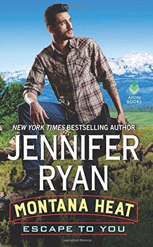 Montana Heat: Escape to You: A Montana Heat Novel