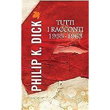 Tutti i racconti 1955 - 1963 (Fanucci Narrativa)
