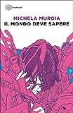 Il mondo deve sapere: Romanzo tragicomico di una telefonista precaria (Super ET) (Italian Edition)