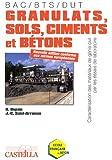 Granulats, sols, ciments et bétons : Caractérisation des matériaux de génie civil par les essais de laboratoire