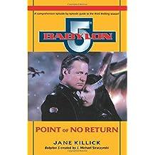 Babylon 5: Point of No Return (Babylon 5, Season by Season) by Jane Killick (1998-07-21)