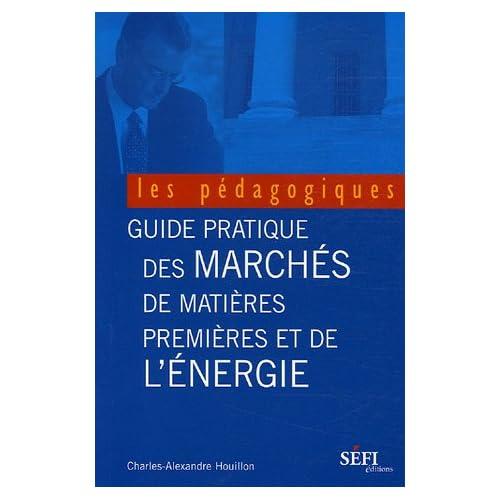 Le guide pratique des marchés des matières premières et de l'énergie