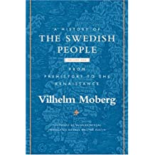 A History of the Swedish People: Volume 1: From Prehistory to the Renaissance: From Prehistory to the Renaissance v. 1