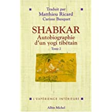 Shabkar: Autobiographie d'un yogi tibétain - Tome 2