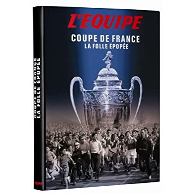 Coupe de France : La folle épopée