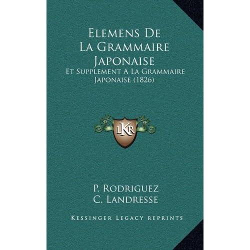 Elemens de la Grammaire Japonaise: Et Supplement a la Grammaire Japonaise (1826)