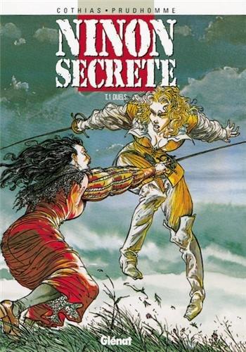 Ninon secrète, tome 1 : Duels