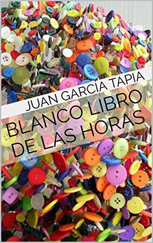 Blanco libro de las horas por Juan García Tapia