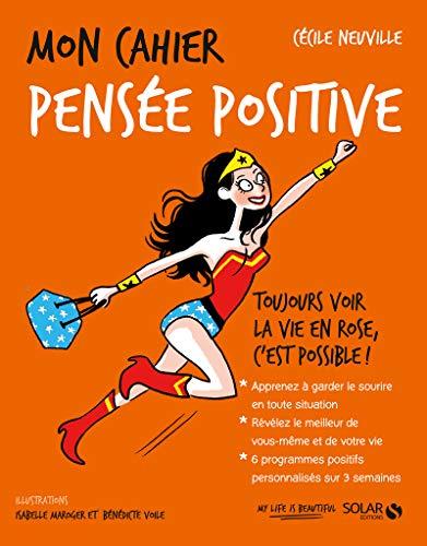 Mon cahier Pensée positive par Cécile NEUVILLE
