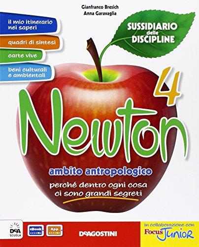 Newton. Sussidiario delle discipline. Ambito antropologico. Per la 4 classe elementare. Con e-book. Con espansione online