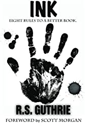 Ink: Eight Rules To A Better Book by R.S. Guthrie (2013-03-26)