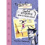 My Unwilling Witch Goes To Ballet School (Rumblewick Diaries) by Hiawyn Oram (2007-09-06)