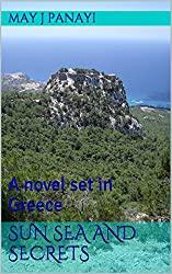 Sun Sea and Secrets: A novel set in Greece