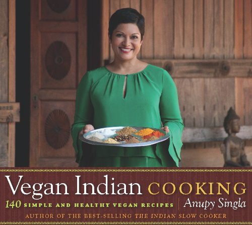 Download vegan indian cooking 140 simple and healthy vegan recipes download vegan indian cooking 140 simple and healthy vegan recipes by anupy singla pdf forumfinder Images