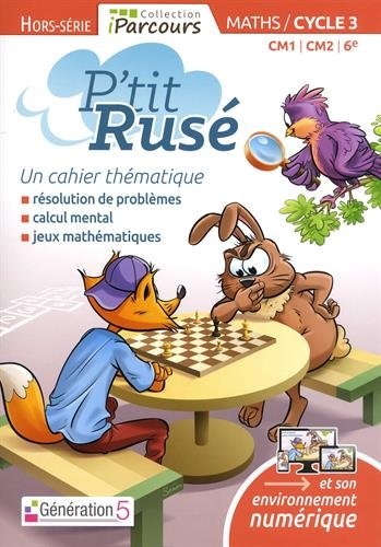 Cahier Thématique P'tit Rusé Maths cycle 3 (édition 2018)