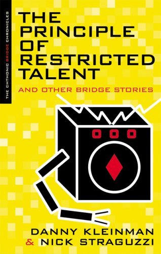The Principle of Restricted Talent: And Other Bridge Stories (Chthonic Bridge Chronicles) by Danny Kleinman (27-Jan-2005) Paperback